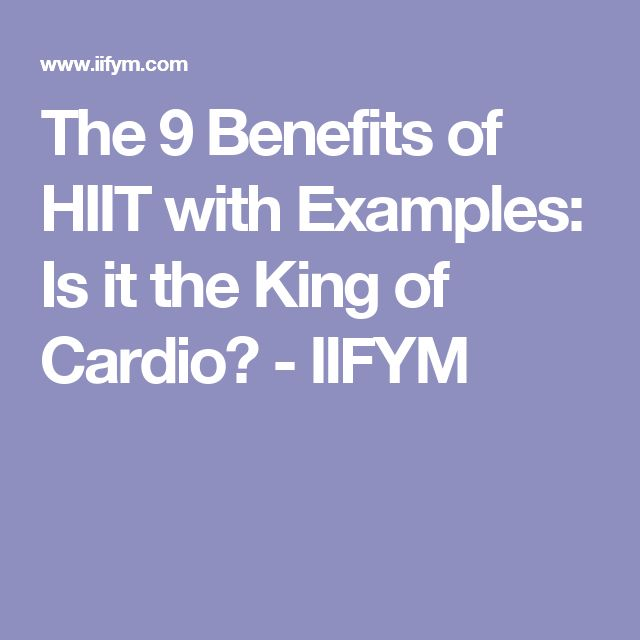 The 9 Benefits of HIIT with Examples: Is it the King of Cardio? - IIFYM