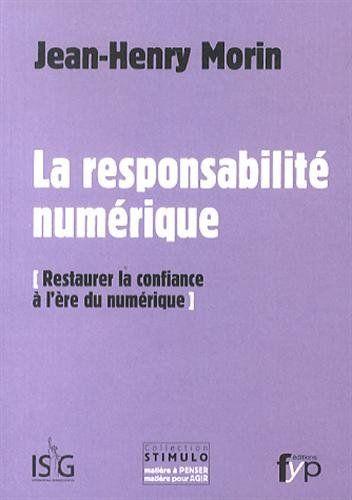 La responsabilité numérique : Restaurer la confiance à l'ère numérique - Jean-Henry Morin - Amazon.fr - Livres