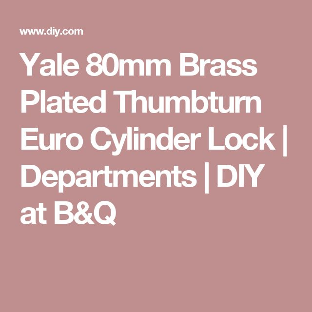 Yale 80mm Brass Plated Thumbturn Euro Cylinder Lock | Departments | DIY at B&Q