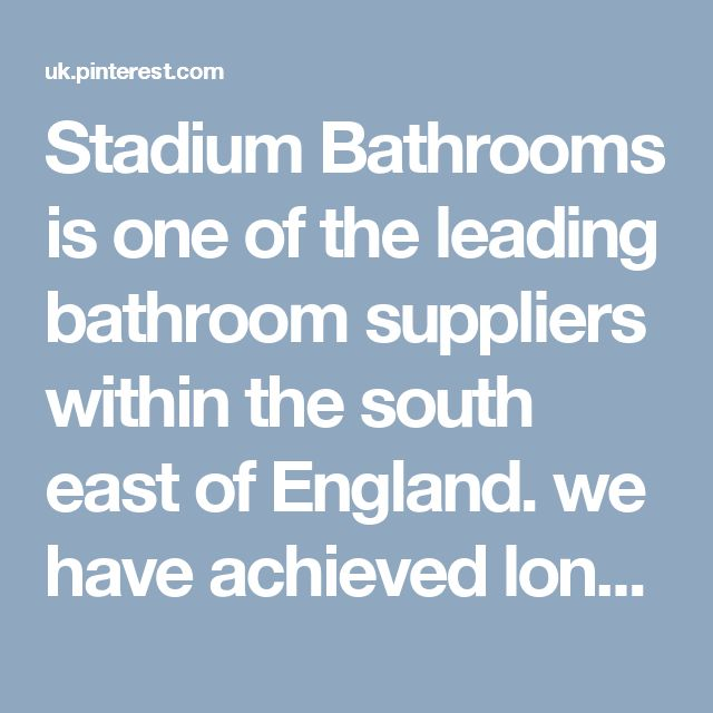 Stadium Bathrooms is one of the leading bathroom suppliers within the south east of England. we have achieved long lasting and succesful relationships with all of our customers and our suppliers.