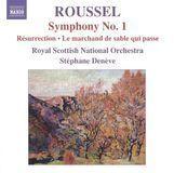 Roussel: Symphony No. 1; Résurrection; Le marchand des sable qui passe [CD]