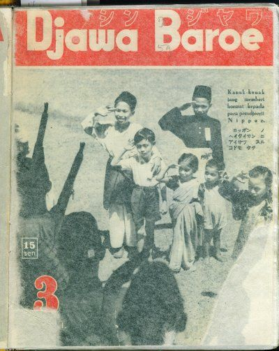 Djawa Baroe (New Java): a japanese propaganda magazine in Nusantara (East Indies - now Indonesia) - National Library collection.