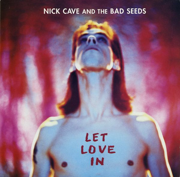 Nick Cave And The Bad Seeds* - Let Love In (Vinyl, LP, Album) at Discogs