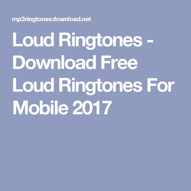 Loud Ringtones - Download Free Loud Ringtones For Mobile 2017