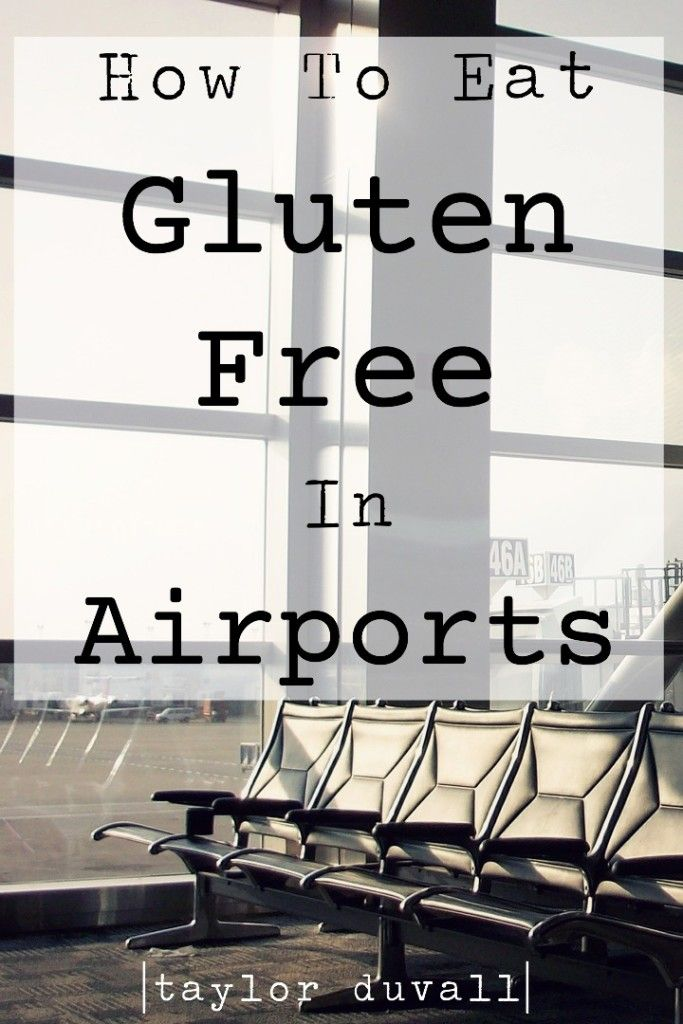 """How to Eat Gluten Free in Airports 