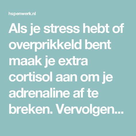 Als je stress hebt of overprikkeld bent maak je extra cortisol aan om je adrenaline af te breken. Vervolgens heeft je lichaam heel veel tijd en energie nodig om je cortisol gehalte weer naar beneden te krijgen. Dit zorgt er voor dat je minder goed in slaap kan vallen omdat het er voor zorgt dat het stofje melatonine niet goed aangemaakt wordt. Te veel cortisol heeft ook als effect dat het gelukstofje serotonine niet wordt aangemaakt, waardoor je sneller in een dip of zelfs een depressie kan…