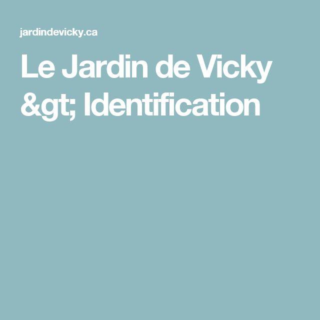 Le Jardin de Vicky > Identification