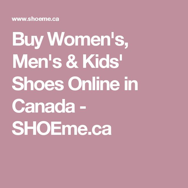 Buy Women's, Men's & Kids' Shoes Online in Canada - SHOEme.ca
