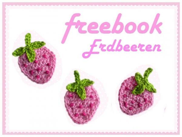 Kostenlose Häkelanleitung - Erdbeeren - Freebook