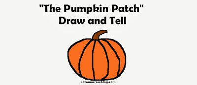 "So Tomorrow-Halloween Draw and Tell Story: ""The Pumpkin Patch"""