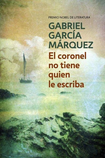 El coronel no tiene quien le escriba.   L/Bc 860(861) GARcor.  http://almena.uva.es/search~S1*spi?/agarcia+marquez/agarcia+marquez/1%2C8%2C76%2CB/frameset&FF=agarcia+marquez+gabriel+1928&24%2C%2C66