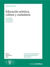 Educación artística, cultura y ciudadanía // Lucina Jiménez, Imanol Aguirre y Lucia G. Pimentel