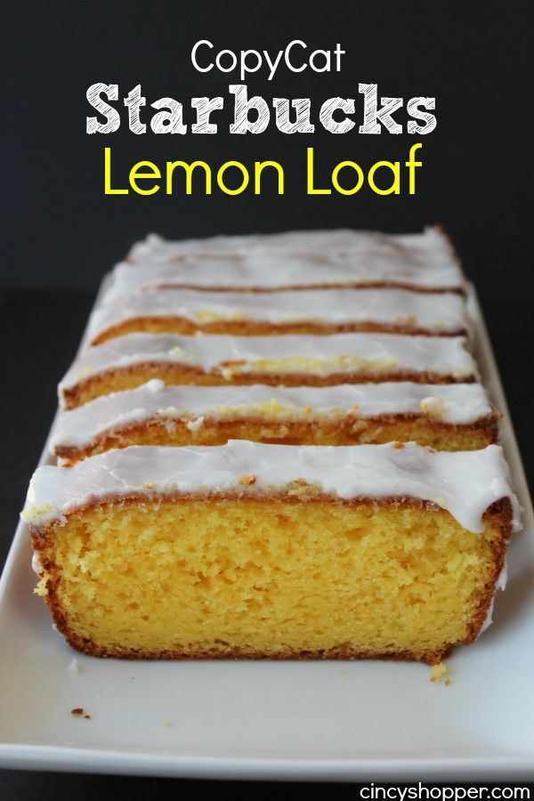 CopyCat Starbucks Lemon Loaf- Perfect summer dessert. So easy to make at home and save $$'s.