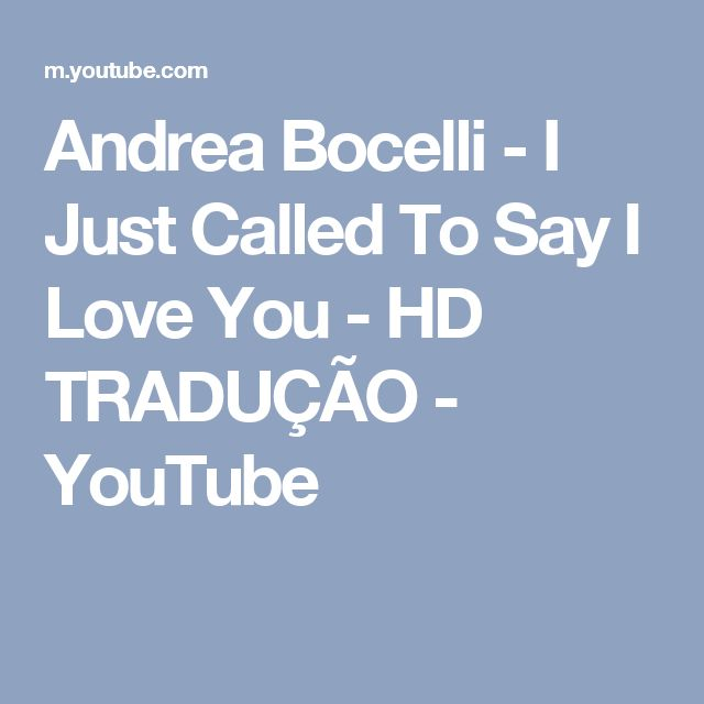 Andrea Bocelli - I Just Called To Say I Love You - HD TRADUÇÃO - YouTube