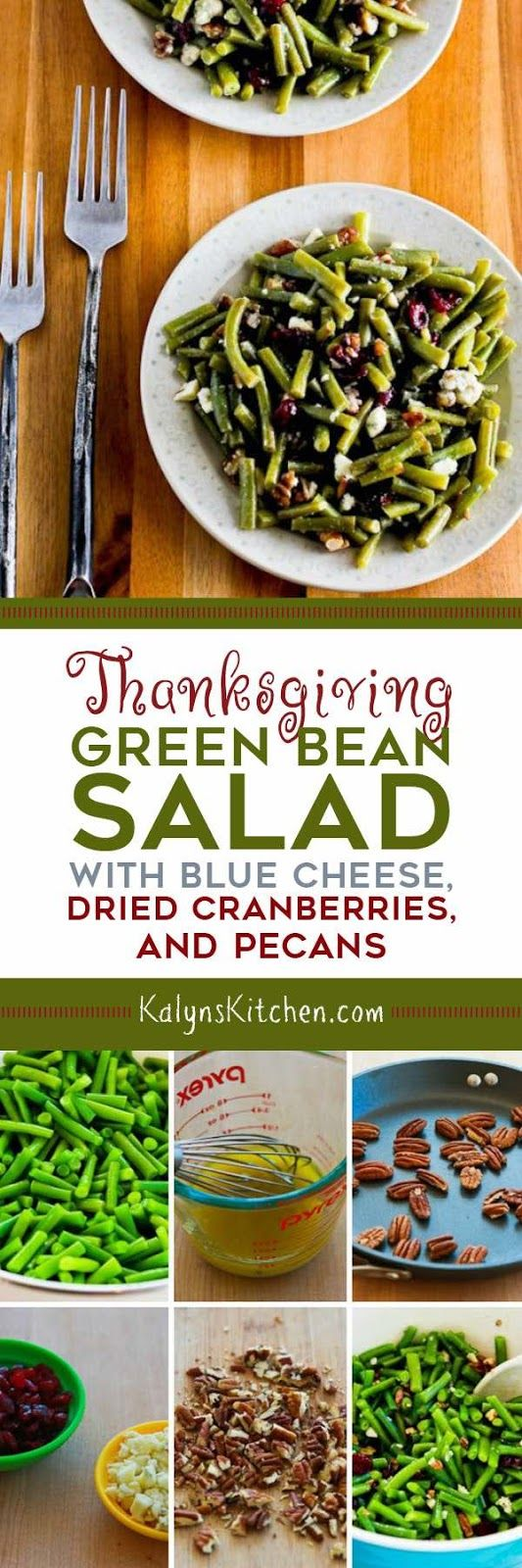 Skip the green bean casserole and make this amazing Thanksgiving Green Bean Salad with Blue Cheese, Dried Cranberries, and Pecans; this salad has all those holiday flavors and it can be made ahead! [found on KalynsKitchen.com]