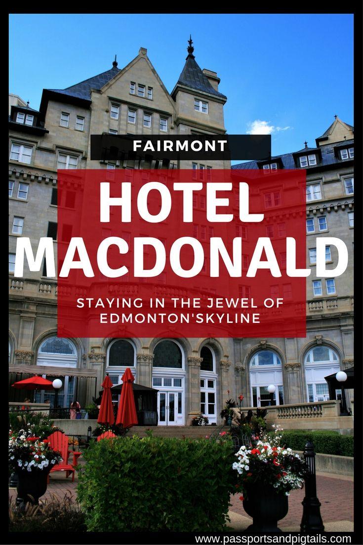 Staying at the luxurious Fairmont Hotel MacDonald, Edmonton, Alberta, Canada