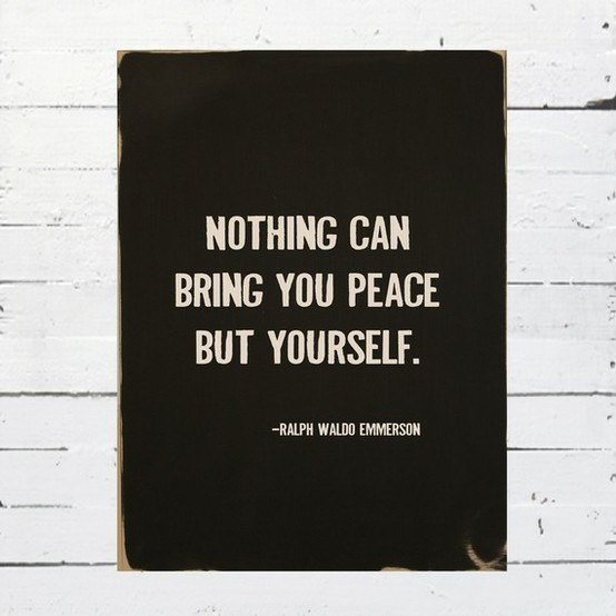 peace.: Peace Quotes, Remember This, Ralphwaldoemerson, Emerson Quotes, Inner Peace, So True, Ralph Waldo Emerson, Inspiration Quotes, True Stories