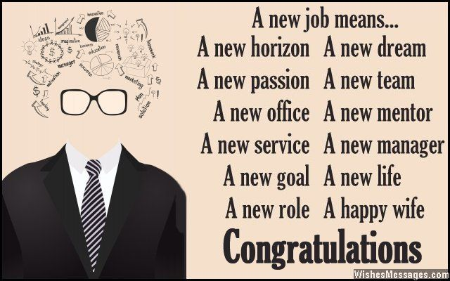 A new job means... A new horizon A new dream A new passion A new team A new office A new mentor A new service A new manager A new goal A new life A new role A happy wife Congratulations via WishesMessages.com