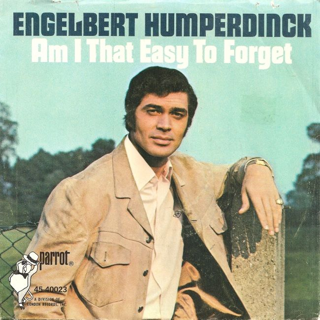45cat - Engelbert Humperdinck - Am I That Easy To Forget / Pretty Ribbons - Parrot - USA - 45-40023