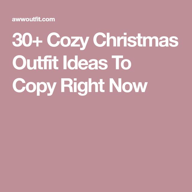 30+ Cozy Christmas Outfit Ideas To Copy Right Now