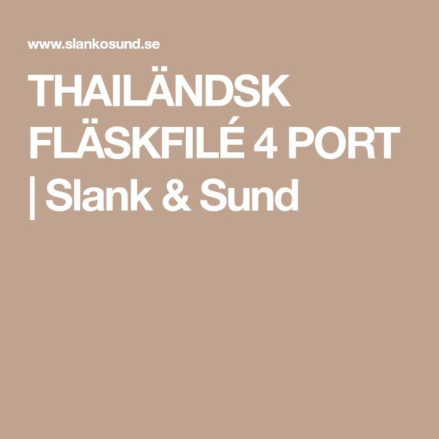 THAILÄNDSK FLÄSKFILÉ 4 PORT | Slank & Sund