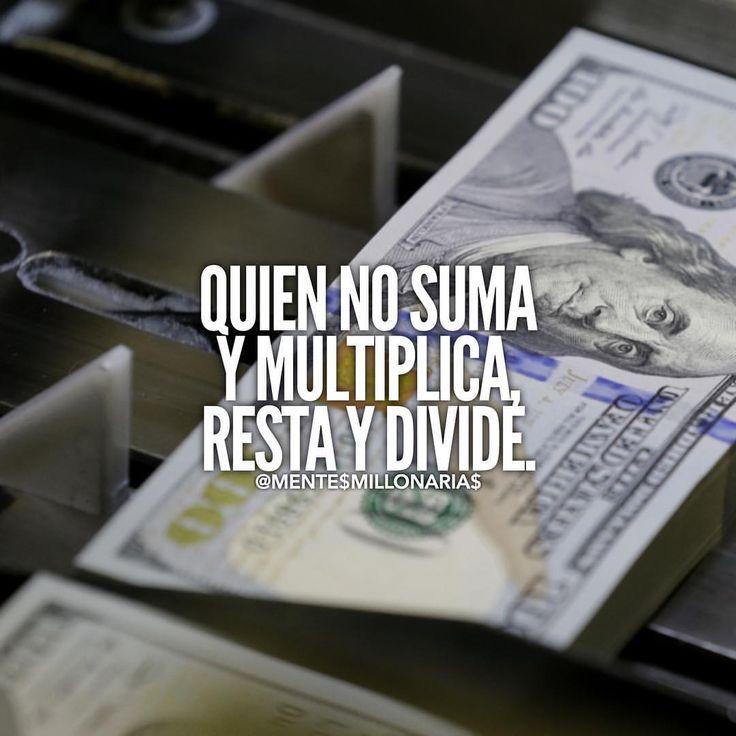 Quien no suma y multiplica, resta y divide.