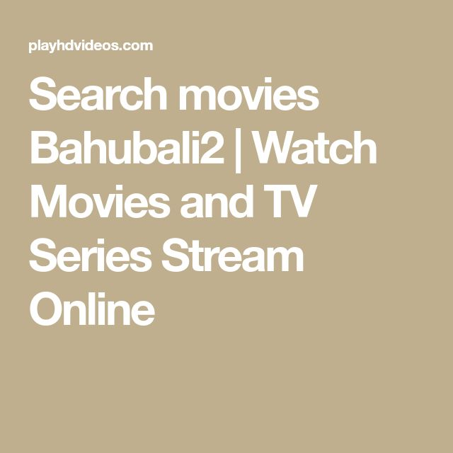 Search movies Bahubali2 | Watch Movies and TV Series Stream Online