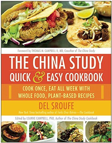 The China Study Quick & Easy Cookbook: Cook Once, Eat All Week with Whole Food, Plant-Based Recipes by Del Sroufe http://www.amazon.com/dp/1940363810/ref=cm_sw_r_pi_dp_Sl3Kub04NXQ07