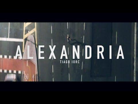 TIAGO IORC - Alexandria (Clipe Oficial) - YouTube
