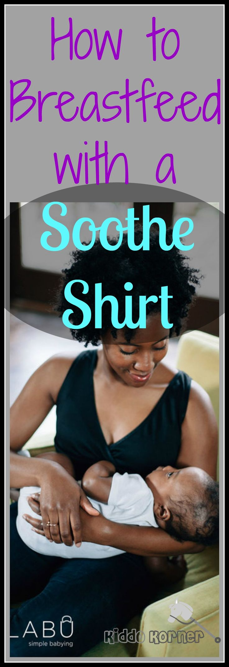 Click here to learn how to breastfeed with a Lalabu Soothe Shirt: http://kiddokorner.com/blog/how-to-breastfeed-with-a-soothe-shirt.html