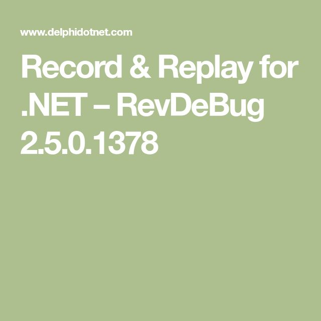 Record & Replay for .NET – RevDeBug 2.5.0.1378