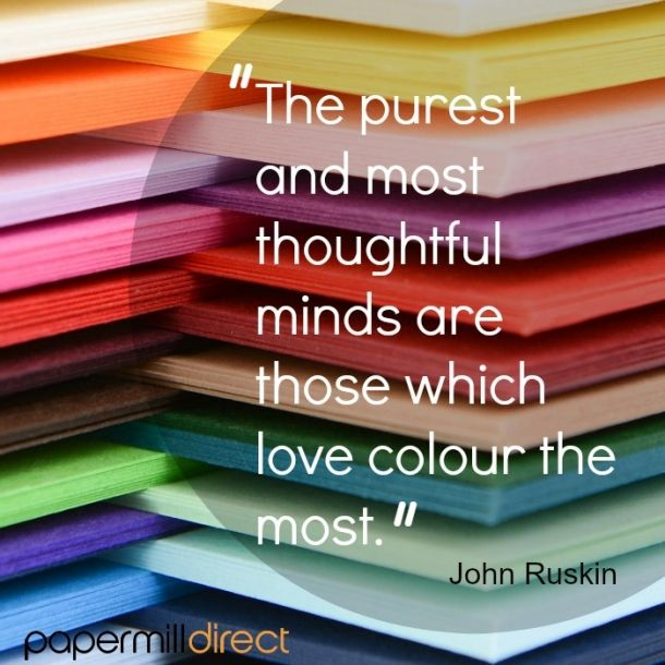 Great said by one of the pioneers of the Arts and Crafts Movement!   Creative quote about colour