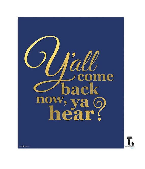 gold foil print - y'all come back now, southern girl, southern charm, southern sayings on Etsy, $22.00