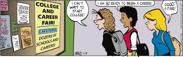 College Fairs...a great way to start researching the right fit school for you!  Luann Comic Strip, January 17, 2013 on GoComics.com
