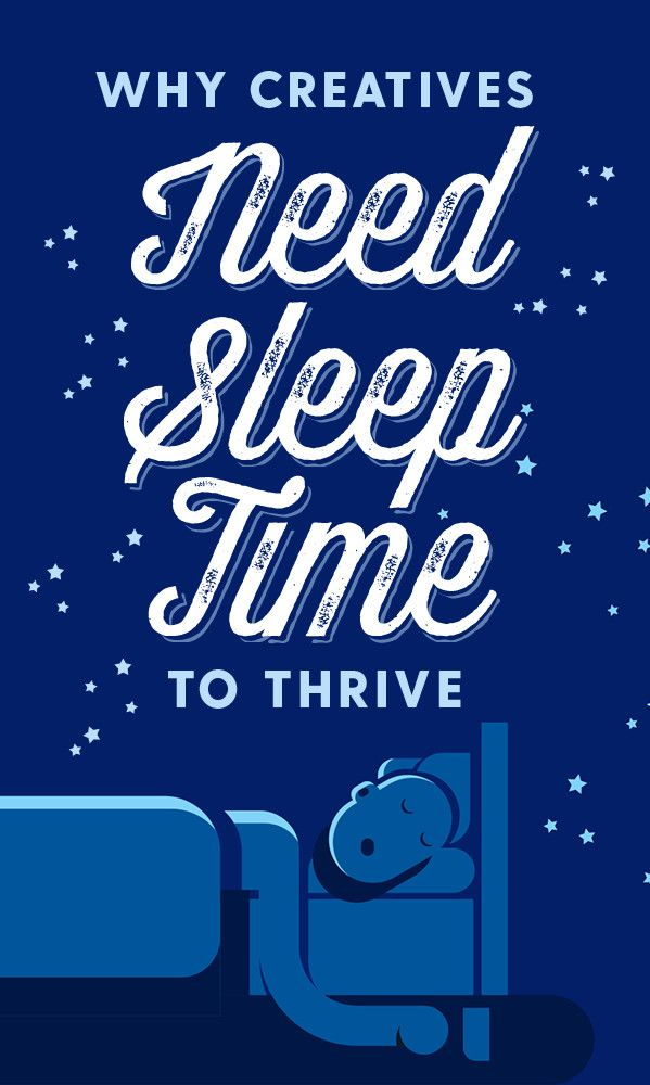 Why Creatives Need Sleep Time to Thrive
