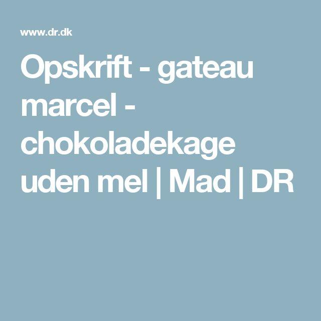 Opskrift - gateau marcel - chokoladekage uden mel | Mad | DR