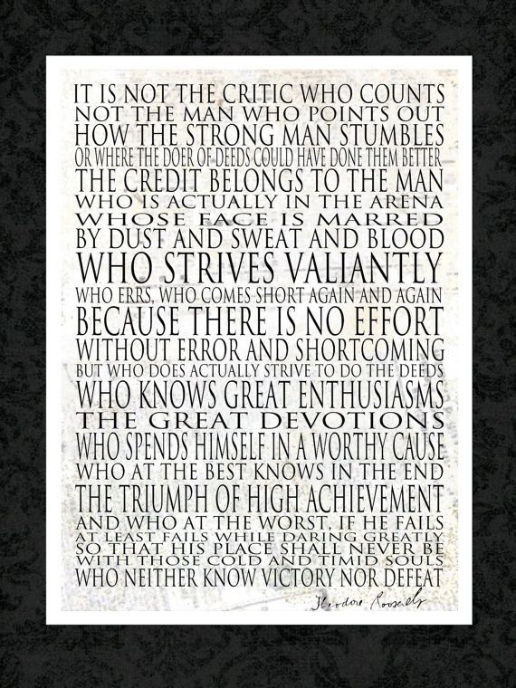 Man in the Arena speech, Teddy Roosevelt.  One of my favorites!    Motivational Print  11x14 word art by catalyst54, $20.00