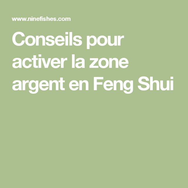 conseils pour activer la zone argent en feng shui fengshui pinterest feng shui. Black Bedroom Furniture Sets. Home Design Ideas