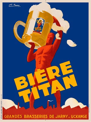 Biere Titan by Favre 1933 French - Beautiful Vintage Poster Reproduction. This vertical french beer poster features a man holding a giant stemmed mug of beer over his head. Giclee Advertising Print. Classic Posters