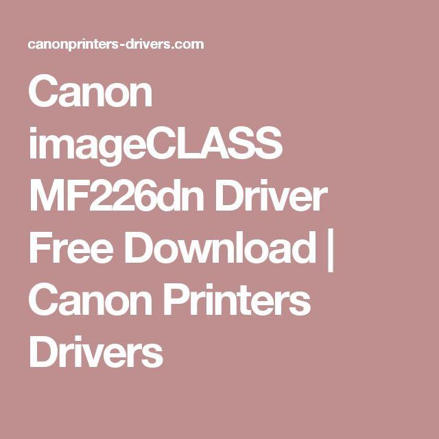 Canon imageCLASS MF226dn Driver Free Download | Canon Printers Drivers