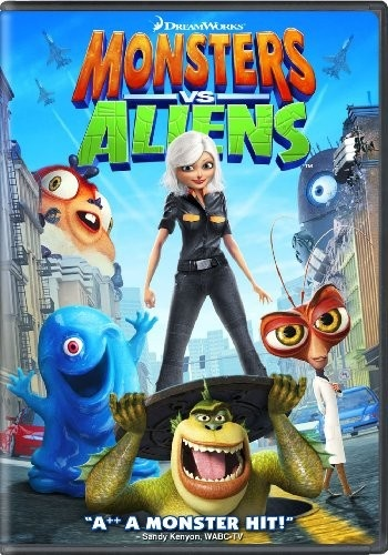 Monsters vs. Aliens - this one, I seen since the summer, near the end of it, the beginning of school