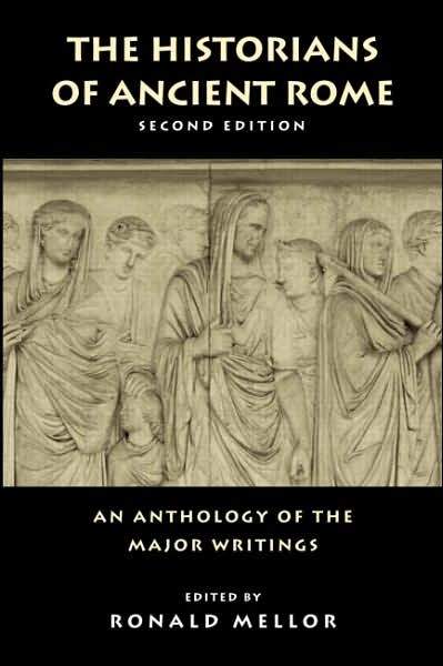 The Historians of Ancient Rome: An Anthology of the Major Writings: Ancient History, Ancient Rome, Major Writing, Antholog, Writing Routledg, Amazing Book, Book Jackets, Libraries User, Routledg Sourcebook