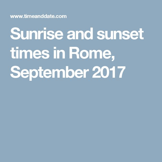 Sunrise and sunset times in Rome, September 2017