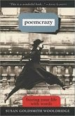 """---------Poemcrazy is the poetic analog to Anne Lamott's Bird by Bird or Natalie Goldberg's Writing Down the Bones, two classic works on how to forget that you """"can't write"""" and just start the pen moving. READS BEAUTIFULLY"""
