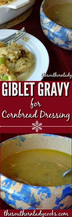 Giblet gravy is wonderful over cornbread dressing for your Thanksgiving or Christmas holiday meal.