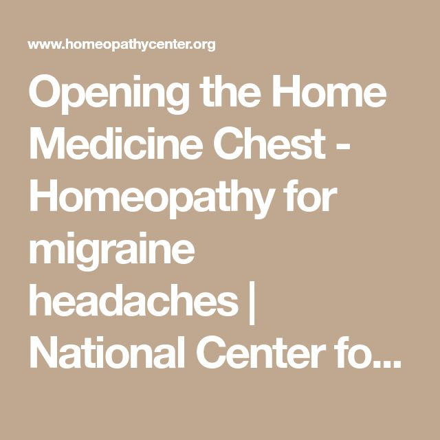 Opening the Home Medicine Chest - Homeopathy for migraine headaches | National Center for Homeopathy