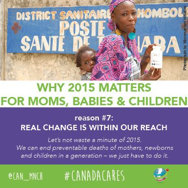 2015 matters for moms, babies and children globally. Reason #7: For the first time, real change is within our reach.