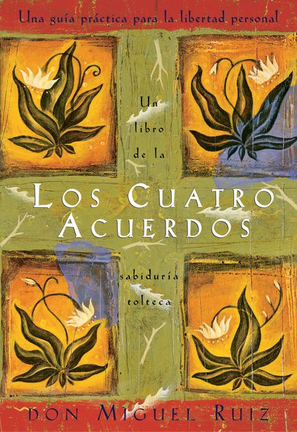 Los Cuatro Acuerdos por Don Miguel Ruiz en iBooks http://apple.co/2pMY7cJ