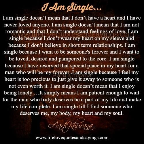 Am I Too Romantic About True Love: ...I Am Single Till I Find Someone Who Deserves Me, My