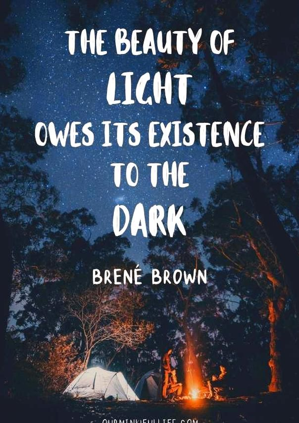 Much Of The Beauty Of Light Owes Its Existence To The Dark 49 Bren Brown Quotes On Vulner Light Quotes Inspirational Light And Dark Quotes Brene Brown Quotes